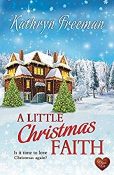 A Little Christmas Faith by Kathryn Freeman