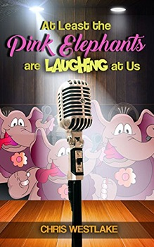 At Least the Pink Elephants are Lauging at us by chris westlake