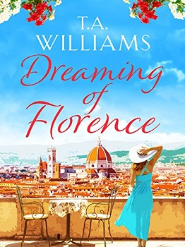 Dreaming of Florence by TA Williams