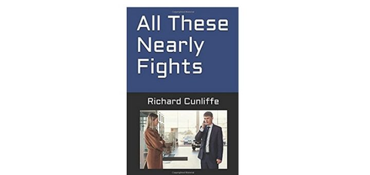 Feature Image - All These Nearly Fights by Richard Cunliffe