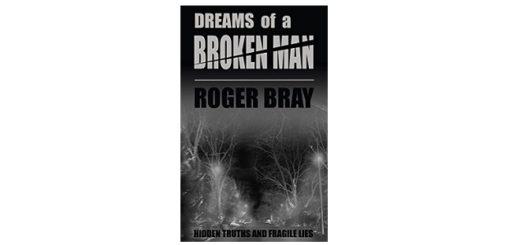 Feature Image - Dreams of a Broken Man by Roger Bray