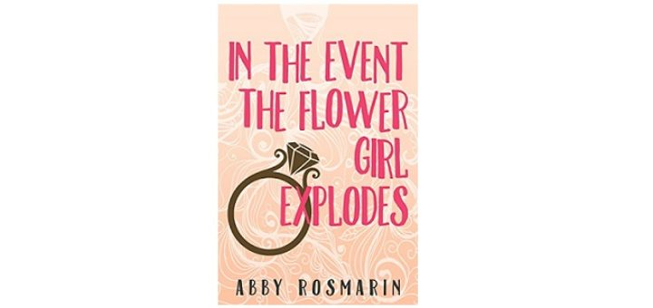 Feature Image - In the event the flower girl explodes by Abby Rosmarin