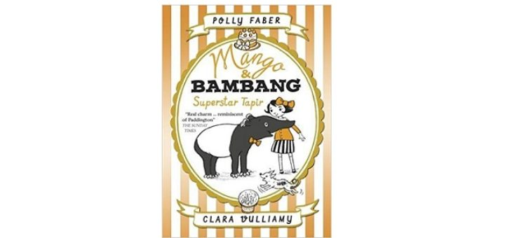 Feature Image - Mango and Bambang superstar Tapir by Polly Faber