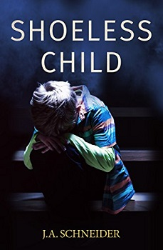 The Shoeless Child by J.A. Schneider