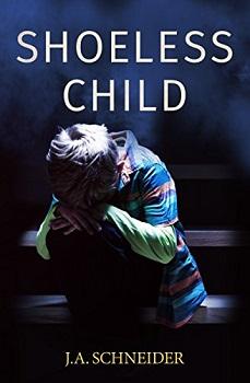 The Shoeless Child by J.A. Schneider