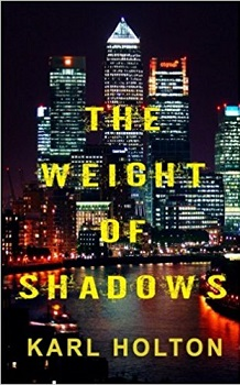 The Weight of Shadows by Karl Horton