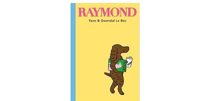 Feature Image - Raymond by Yann and Gwendal Le Bec