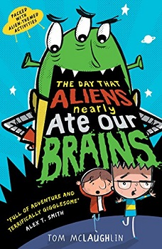 The Day Aliens Nearly Ate Our Brains by Tom McLaughlin