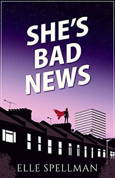 She's Bad News by Ella Spellman