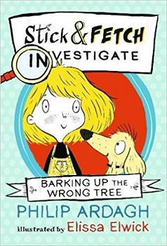 Barking up wrong tree Stick and Fetch investigate by Philip Ardagh