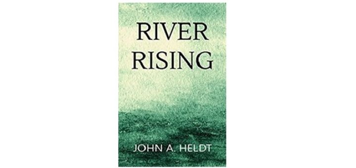 Feature Image - River Rising by John A Heldt