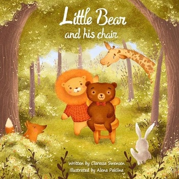 Little Bear and His Chair by Claressa Swensen