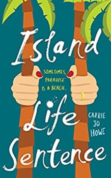 Island Life Sentence by Carrie Jo Howe