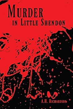 Murder in Little Shendon by A.H Richardson