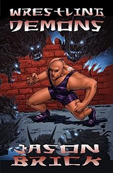 Wrestling Demons by Jason Brick