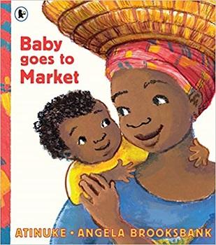 Baby Goes to Market by Atinuke and Angela Brooksbank