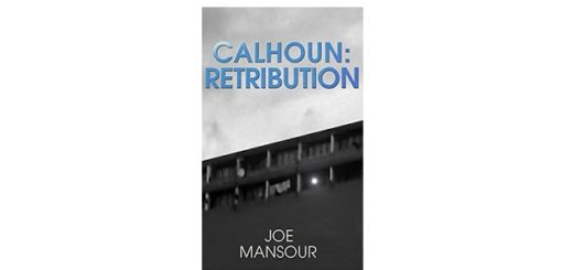 Feature Image - Calhoun Retribution by Joe Mansour