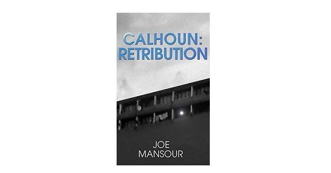 Feature Image - Calhoun Retribution by Joe Mansour