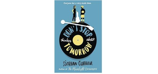 Feature Image - Don't Stop Thinking About Tomorrow by Siobhan Curham