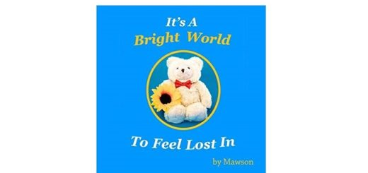 Feature Image - It's a Bright World to Feel Lost In by Mawson