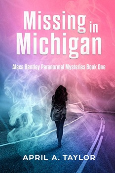 Missing in Michigan by April A Taylor