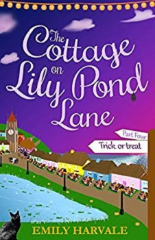The Cottage on Lily Pond Lane Four by Emily Harvale