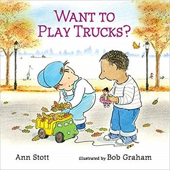 Want to play trucks by ann Stott