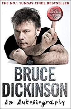 Bruce Dickinson an Autobiography What Does This Button Do