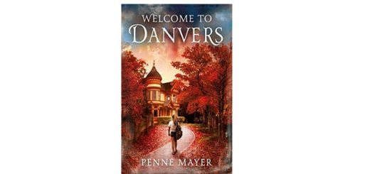 Feature Image - Welcome to Danvers by Penne Mayer