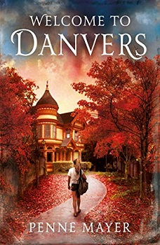 Welcome to Danvers by Penne Mayer
