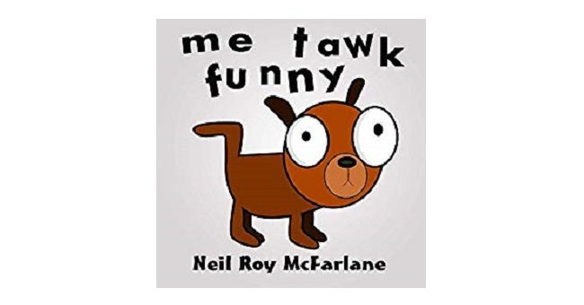 Feature Image - Me Tawk Funny by neil McFarlane
