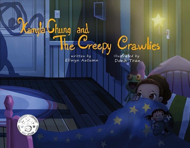 Kamyla Chung and the Creepy Crawlies by Ellwyn Autum
