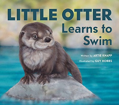 Little Otter Leanrs to Swim by Artie Knapp