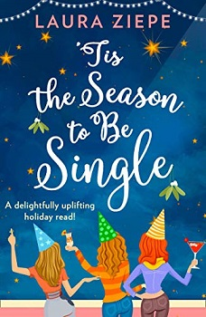 Tis the Season to be Single by Laura Ziepe