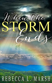 When the Storm Ends by Rebecca L Marsh