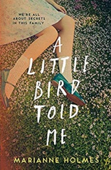 A Little Bird Told me by Marianne Holmes