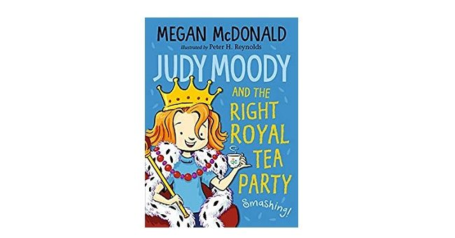 Feature Image - Judy Moody and the Right Royal Tea Party by Megan McDonald