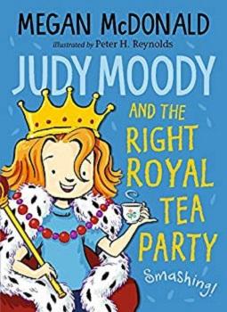 Judy Moody and the Right Royal Tea Party by Megan McDonald
