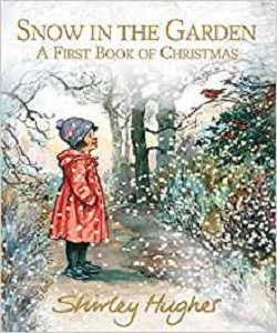 Snow in the Garden by Shirley Hughes