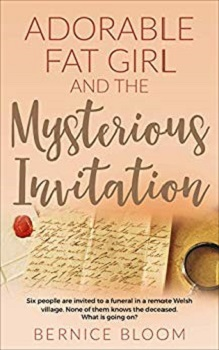 Adorable Fat Girl and the Mysterious Invitation by Bernice Bloom