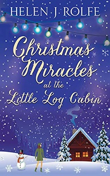 Christmas Miracles at the Little Log Cabin by Helen J Rolfe