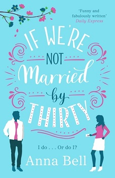 If Were not married by Thirty by Anna Bell