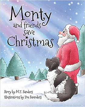 Monty Saves Christmas by M T Sanders