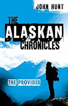 The Alaskan Chronicles by John Hunt