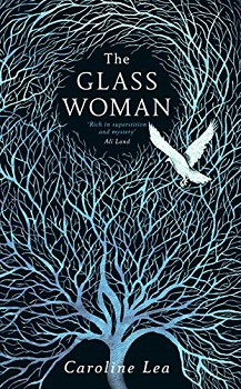 The Glass Woman by Garoline Lea