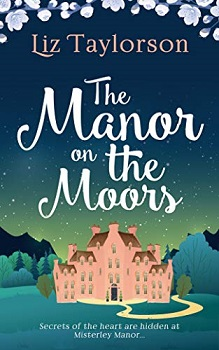 The Manor on the Moors by Liz Taylorson