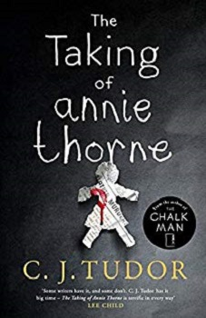 The Taking of Annie Thorne by C J Tudor