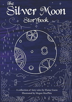 The Silver Moon Story by Elaine Gunn