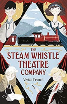 The Steam Whistle Theatre Company by Vivian French