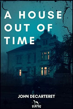 A House out of Time by John Decarteret